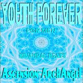 Youth Forever for Men by Ascension-Archangel