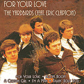Play & Download For Your Love (feat. Eric Clapton) - Live by The Yardbirds | Napster