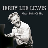 Play & Download Great Balls of Fire by Jerry Lee Lewis | Napster