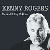 Me and Bobby McGhee by Kenny Rogers