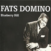 Play & Download Blueberry Hill by Fats Domino | Napster