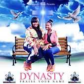 Play & Download Praise Your Name by DYNASTY | Napster