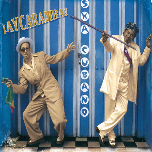 Play & Download ¡Ay Caramba! by Ska Cubano | Napster
