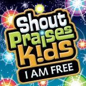 I Am Free by Shout Praises! Kids