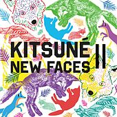 Play & Download Kitsuné New Faces II by Various Artists | Napster