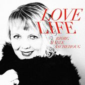 Play & Download Love Life by Bjørg Hasle Aschehoug | Napster