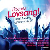 Play & Download Tidenes Lovsang! - Norsk lovsang gjennom 25 år! by Various Artists | Napster