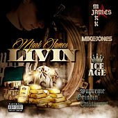 Play & Download Livin' (feat. Mike Jones) by Mark James (2) | Napster