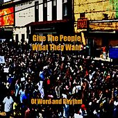 Play & Download Give the People What They Want by Of Word & Rhythm | Napster