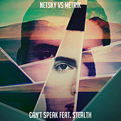 Can't Speak by Netsky