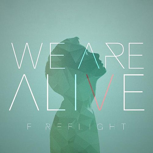 Play & Download We Are Alive by Fireflight | Napster