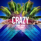 Play & Download Crazy (feat. Maino) [Remixes] by Erika Jayne | Napster