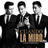 Play & Download Cuando La Miro by Luis Coronel | Napster