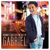 Grandes Sucessos na Voz de Gabriel by Gabriel