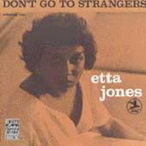 Play & Download Don't Go To Strangers by Etta Jones | Napster