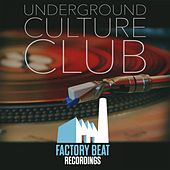 Play & Download Underground Culture Club by Various Artists | Napster