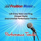 Play & Download Lift Every Voice and Sing (Gospel Style) [Instrumental Performance Tracks] by Fruition Music Inc. | Napster