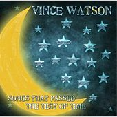 Songs That Passed the Test of Time by Vince Watson