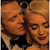 Play & Download Croon by Todd Murray | Napster