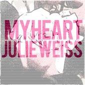 My Heart by Julie Weiss