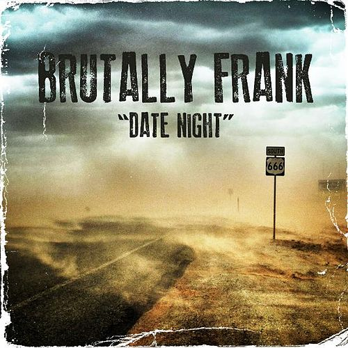 Date Night by Brutally Frank