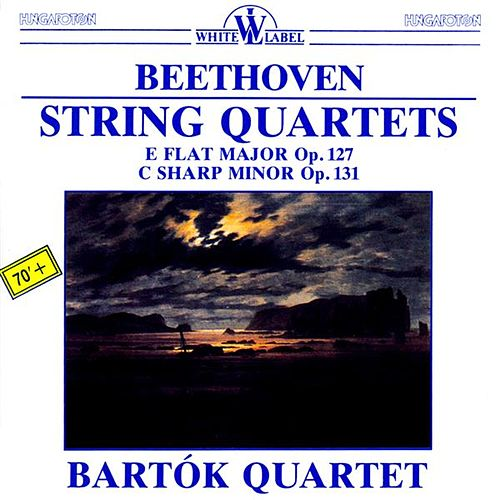 String Quartets: E Flat Major Op. 127 - C Sharp Minor Op. 131 by Bartok Quartet
