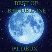 Best of Bar de Lune, Pt. 2 by Various Artists