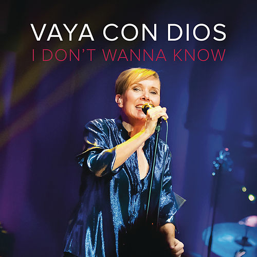 Play & Download I Don't Wanna Know by Vaya Con Dios | Napster