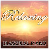 Play & Download Relaxing Classical Piano by Various Artists | Napster