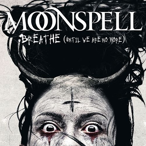 Play & Download Breathe (Until We Are No More) by Moonspell | Napster