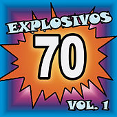 Explosivos 70, Vol. 1 by Various Artists