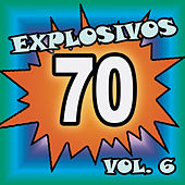 Play & Download Explosivos 70, Vol. 6 by Various Artists | Napster