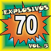 Explosivos 70, Vol. 5 by Various Artists