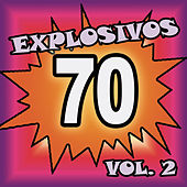 Explosivos 70, Vol. 2 by Various Artists