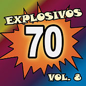 Explosivos 70, Vol. 8 by Various Artists