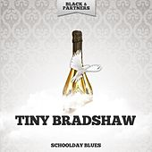 Schoolday Blues von Tiny Bradshaw