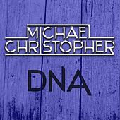 Play & Download Dna by Michael Christopher | Napster