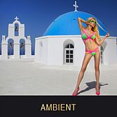 Play & Download Ambient by Various Artists | Napster