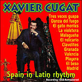 Play & Download Spain, In Latin Rhythm by Xavier Cugat | Napster
