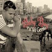 Play & Download Pa' Mi Gente by Baby Boy | Napster