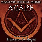 Play & Download Masonic Ritual Music: Agape by Francesco Demegni | Napster