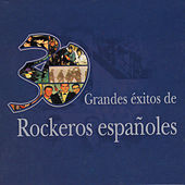 Play & Download 30 Grandes Éxitos de Rockeros Españoles by Various Artists | Napster