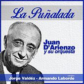 Play & Download La Puñalada by Juan D'Arienzo | Napster