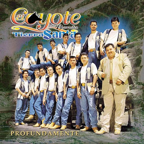 Play & Download Profundamente by El Coyote Y Su Banda | Napster