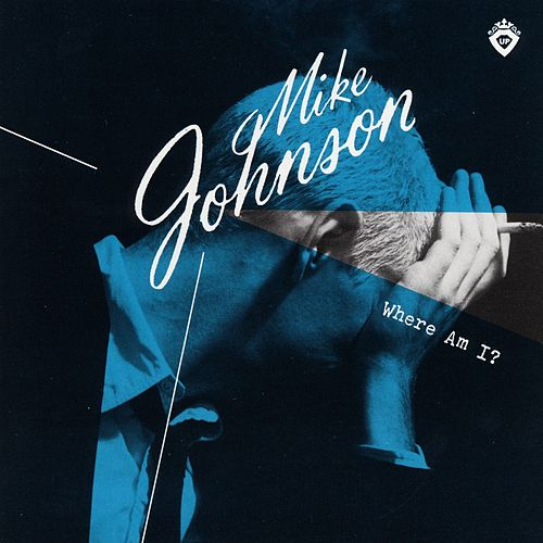 Play & Download Where Am I? by Mike Johnson | Napster