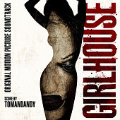 Girlhouse (Original Motion Picture Soundtrack) by Tomandandy