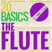 20 Basics - The Flute (20 Classical Masterpieces) by Various Artists