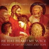 He Has Heard My Voice / Psalms of Faithfulness and Hope by Gloriæ Dei Cantores