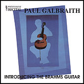 Play & Download Introducing the Brahms Guitar by Paul Galbraith | Napster