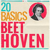 20 Basics - Beethoven (20 Classical Masterpieces) by Various Artists